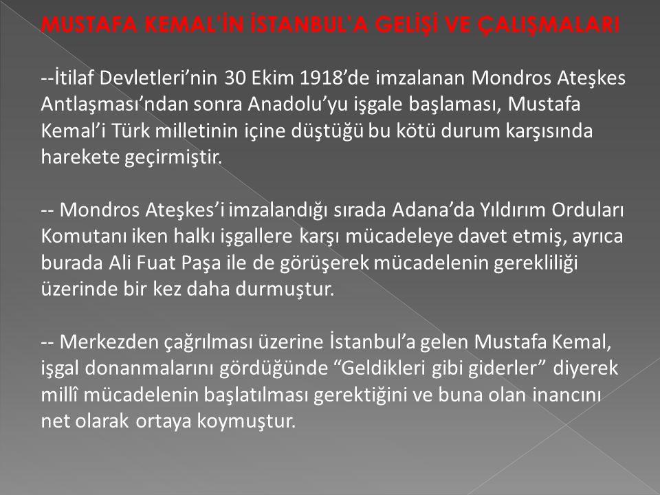 KAZANIMLAR: 1.Mustafa Kemal'in Samsun'dan Ankara'ya uzanan güzergahının öğrenilmesi. 2.Havza ve Amasya Genelgelerinin Türk Tarihi açısından öneminin k