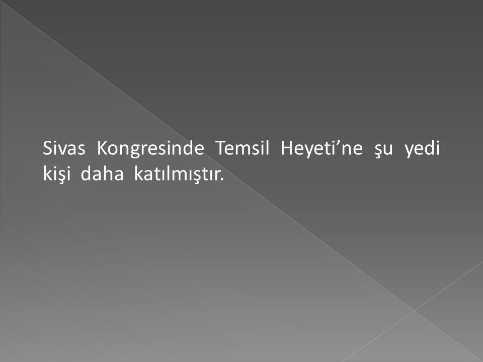 Mustafa Kemal PaşaMustafa Kemal Paşa (Eski 9. Ordu Müfettişi) Hüseyin Rauf BeyHüseyin Rauf Bey (Bahriye Eski Nazırı) Hoca Raif Efendi (Erzurum Eski Me