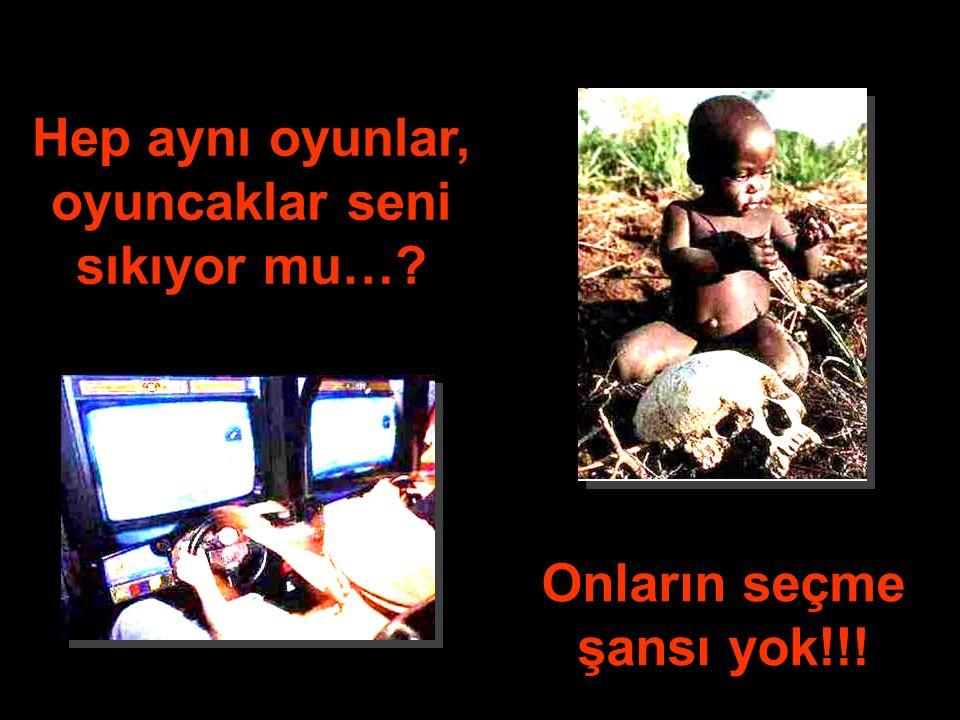 Hep aynı oyunlar, oyuncaklar seni sıkıyor mu… Onların seçme şansı yok!!!