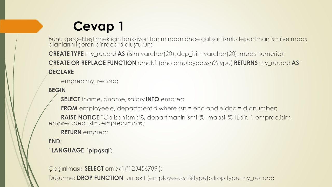 Örnek 2  Numarası verilen bir departmandaki çalışanların isimlerini bulan bir fonksiyon yazınız.