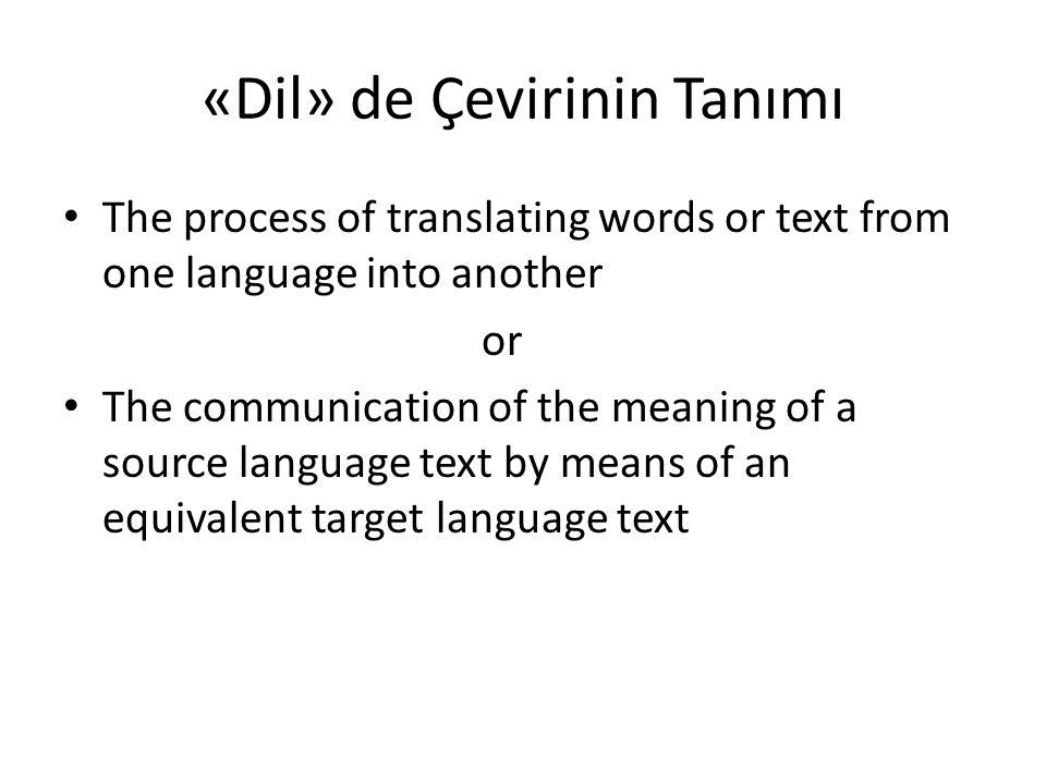 «Çeviri» kelimesinin literatürde yüzden fazla tanımı vardır.