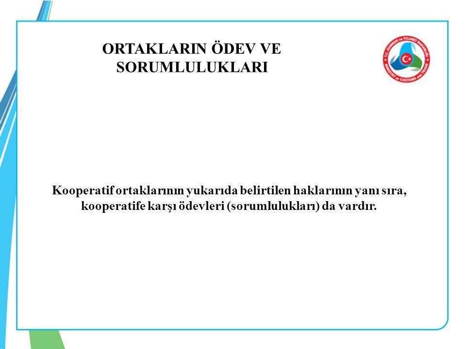 ORTAKLARIN ÖDEV VE SORUMLULUKLARI Kooperatif ortaklarının yukarıda belirtilen haklarının yanı sıra, kooperatife karşı ödevleri (sorumlulukları) da var