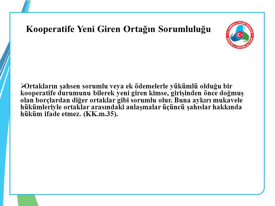 Kooperatife Yeni Giren Ortağın Sorumluluğu  Ortakların şahsen sorumlu veya ek ödemelerle yükümlü olduğu bir kooperatife durumunu bilerek yeni giren k