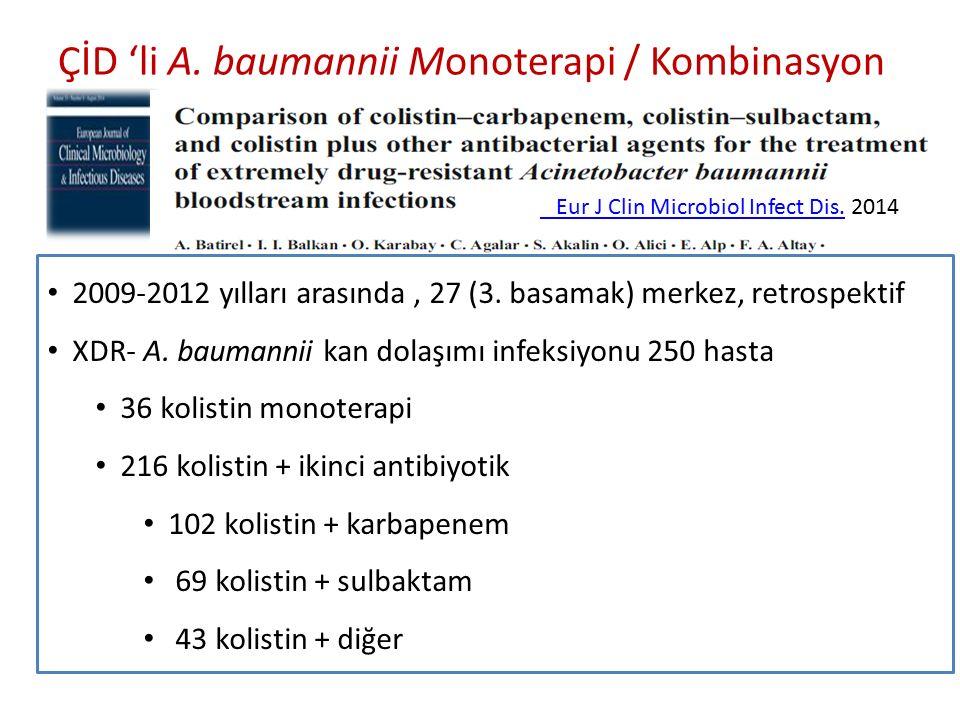 ÇİD 'li A.baumannii Monoterapi / Kombinasyon Eur J Clin Microbiol Infect Dis.