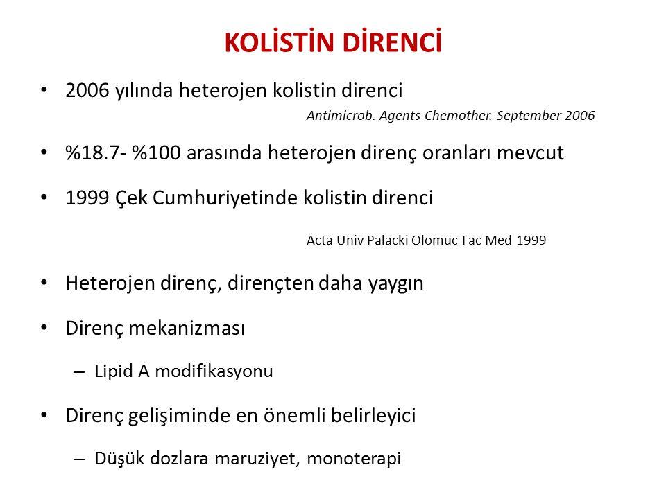 KOLİSTİN DİRENCİ 2006 yılında heterojen kolistin direnci Antimicrob.