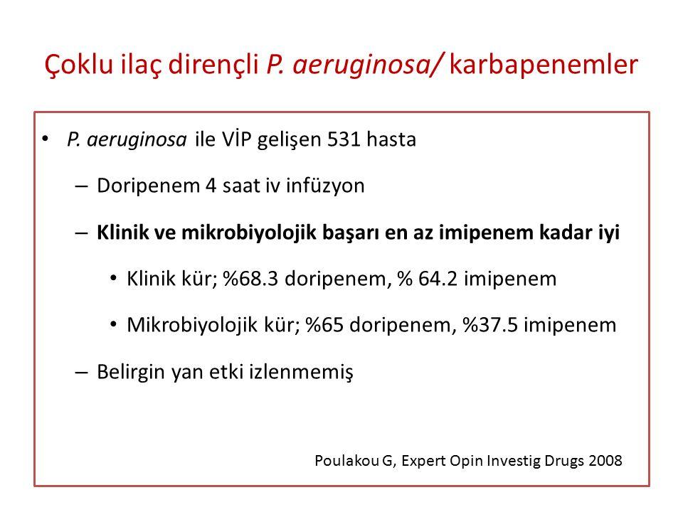 Çoklu ilaç dirençli P.aeruginosa/ karbapenemler P.