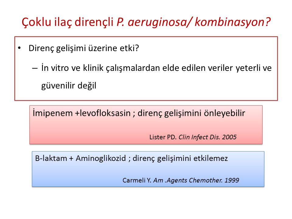 Çoklu ilaç dirençli P.aeruginosa/ kombinasyon. Direnç gelişimi üzerine etki.