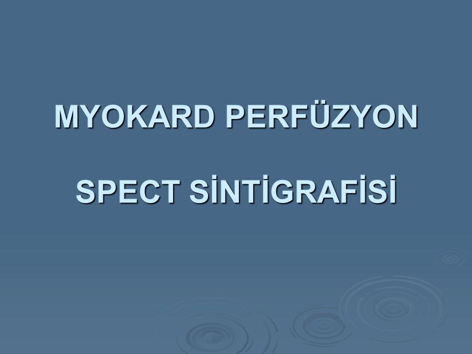 MYOKARD PERFÜZYON SPECT SİNTİGRAFİSİ