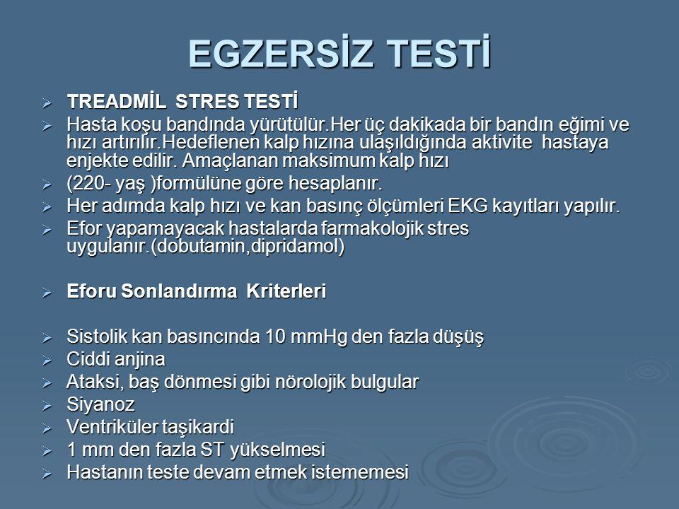 EGZERSİZ TESTİ  TREADMİL STRES TESTİ  Hasta koşu bandında yürütülür.Her üç dakikada bir bandın eğimi ve hızı artırılır.Hedeflenen kalp hızına ulaşıl