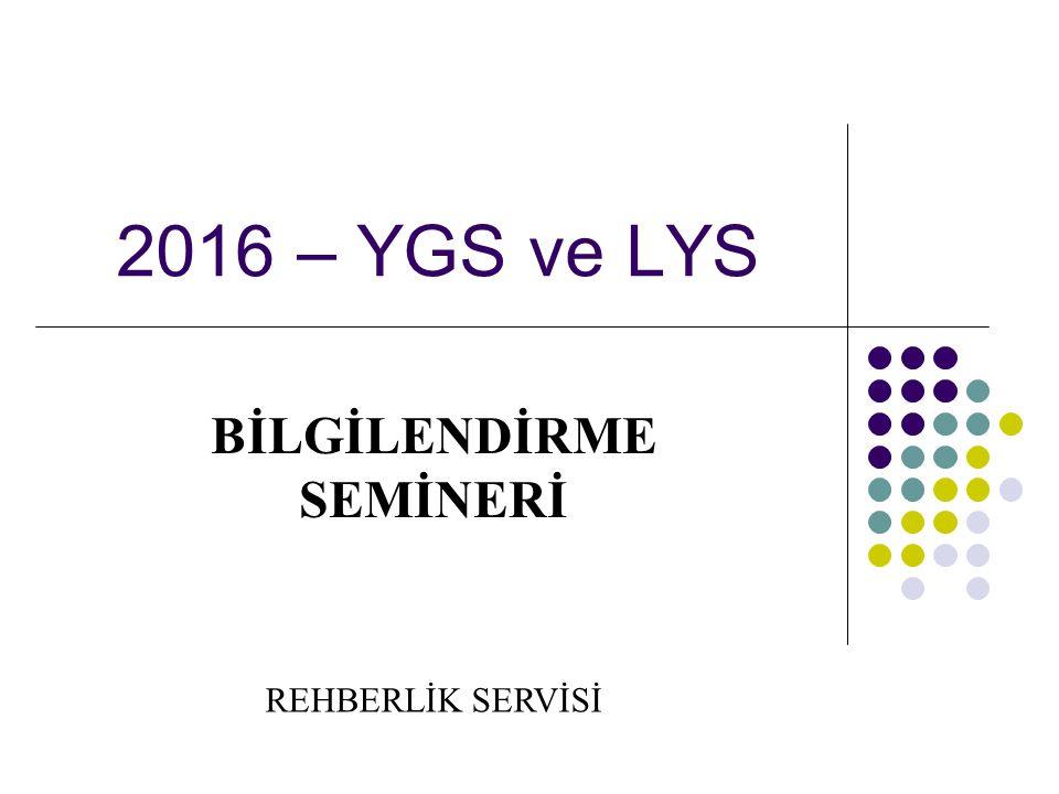 2016 – YGS ve LYS BİLGİLENDİRME SEMİNERİ REHBERLİK SERVİSİ