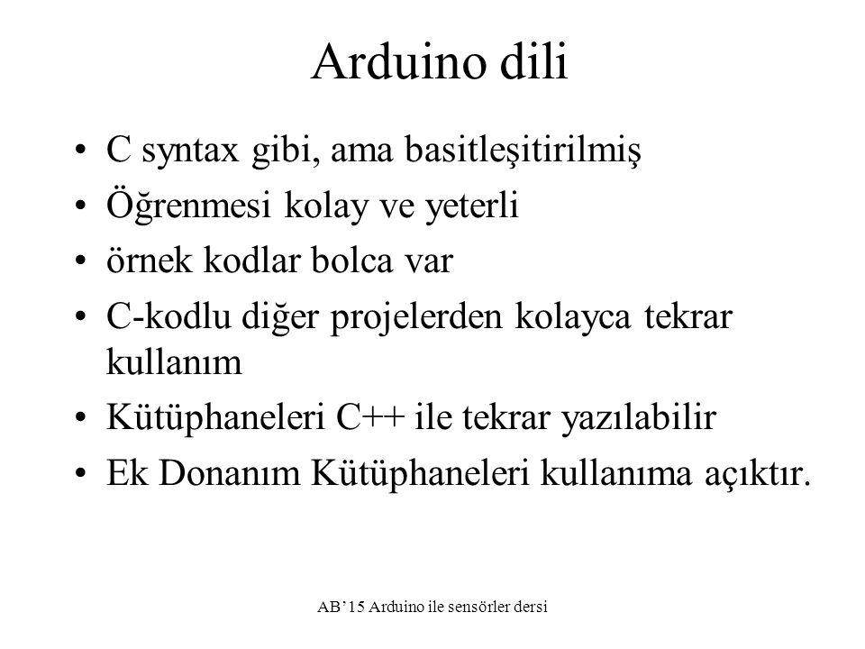 Arduino dili C syntax gibi, ama basitleşitirilmiş Öğrenmesi kolay ve yeterli örnek kodlar bolca var C-kodlu diğer projelerden kolayca tekrar kullanım