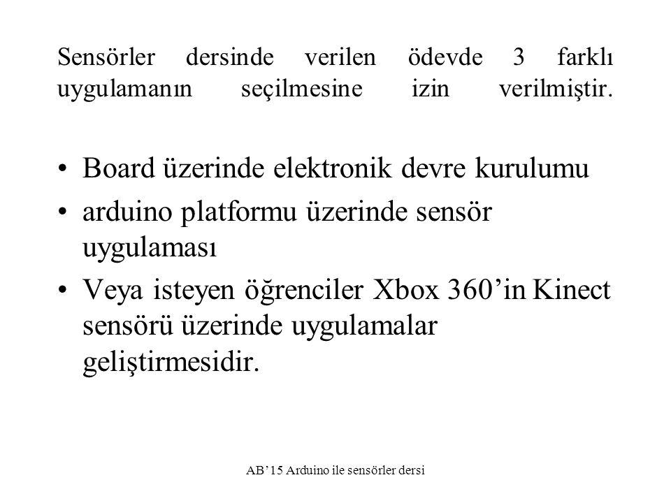 Sensörler dersinde verilen ödevde 3 farklı uygulamanın seçilmesine izin verilmiştir. Board üzerinde elektronik devre kurulumu arduino platformu üzerin