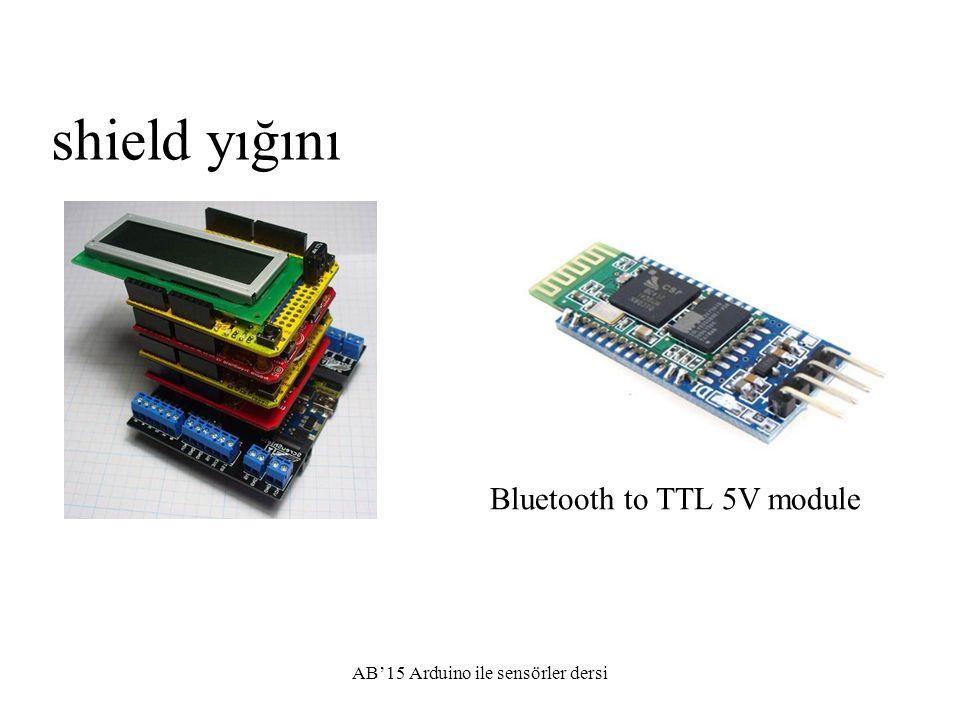 shield yığını Bluetooth to TTL 5V module AB'15 Arduino ile sensörler dersi