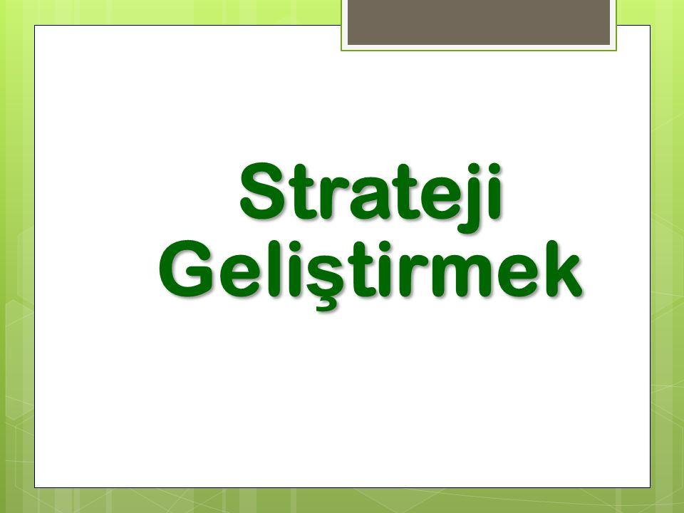 Strateji Geli ş tirmek