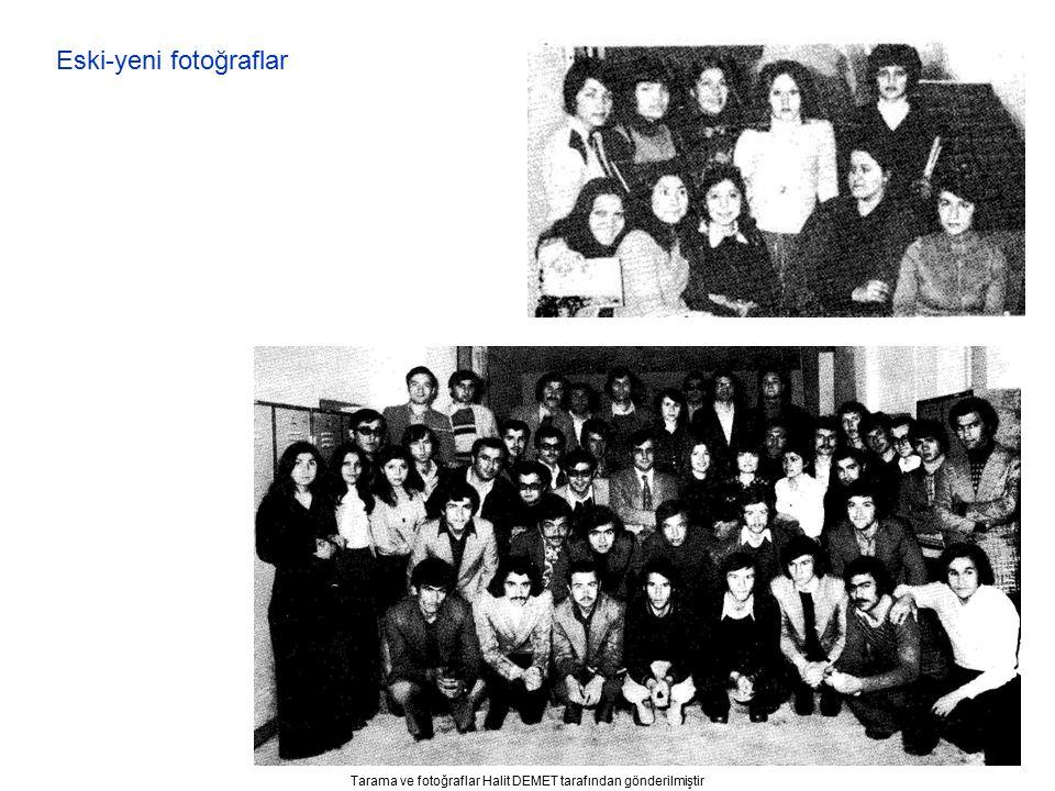 Tarama ve fotoğraflar Halit DEMET tarafından gönderilmiştir Eski-yeni fotoğraflar