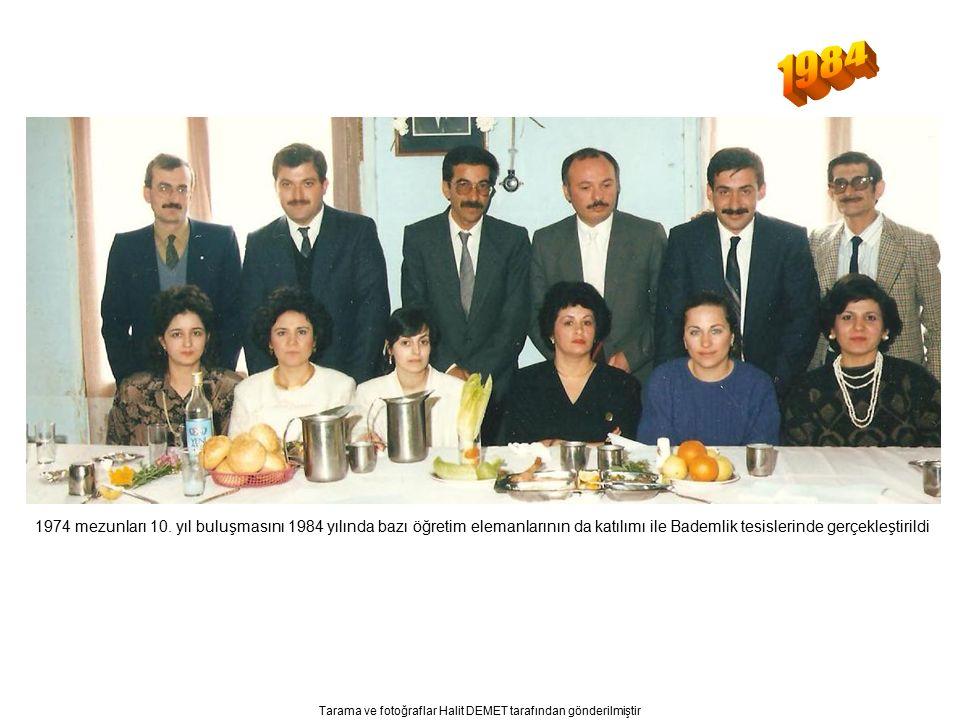 Tarama ve fotoğraflar Halit DEMET tarafından gönderilmiştir 1974 mezunları 10.