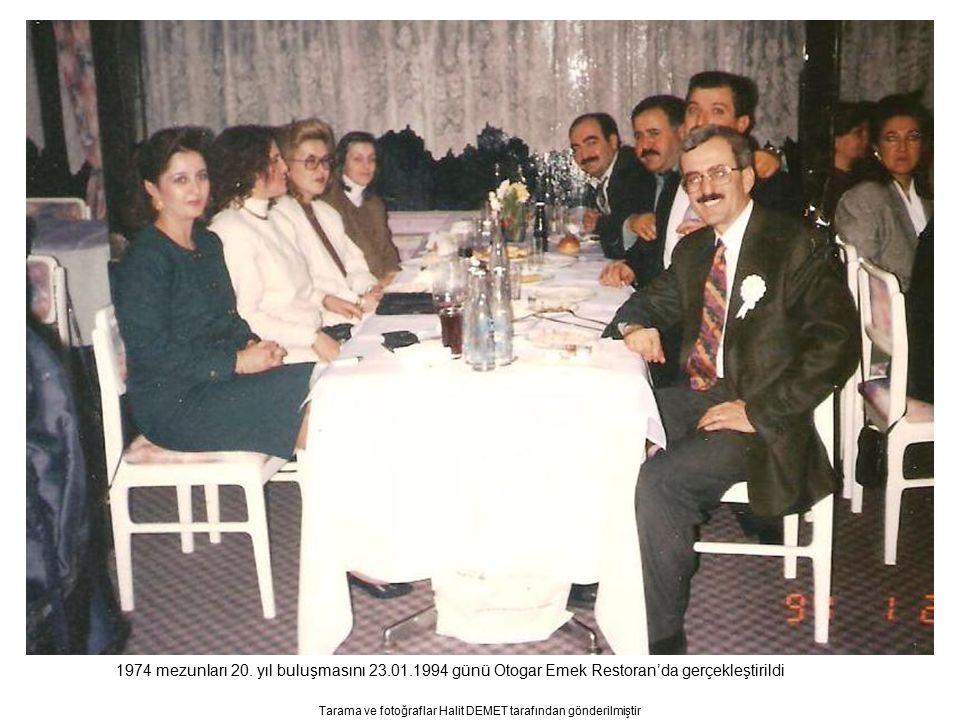 Tarama ve fotoğraflar Halit DEMET tarafından gönderilmiştir 1974 mezunları 20.