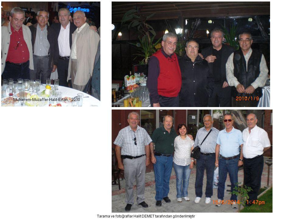 Tarama ve fotoğraflar Halit DEMET tarafından gönderilmiştir Muharrem-Muzaffer-Halit-Ertan, 2010