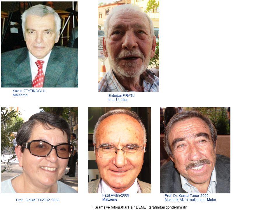 Tarama ve fotoğraflar Halit DEMET tarafından gönderilmiştir Fazıl Aydın-2009 Malzeme Prof.