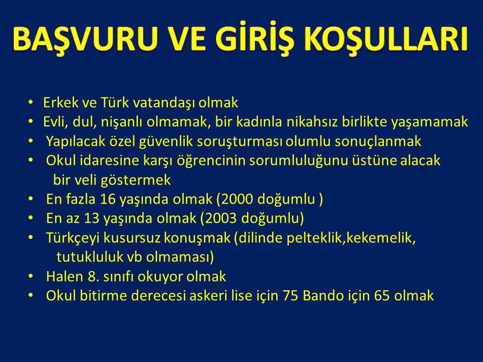 Erkek ve Türk vatandaşı olmak Evli, dul, nişanlı olmamak, bir kadınla nikahsız birlikte yaşamamak Yapılacak özel güvenlik soruşturması olumlu sonuçlanmak Okul idaresine karşı öğrencinin sorumluluğunu üstüne alacak bir veli göstermek En fazla 16 yaşında olmak (2000 doğumlu ) En az 13 yaşında olmak (2003 doğumlu) Türkçeyi kusursuz konuşmak (dilinde pelteklik,kekemelik, tutukluluk vb olmaması) Halen 8.