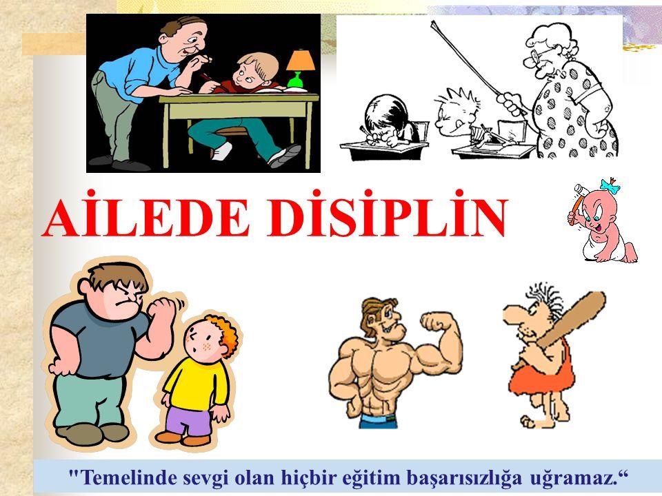 Böylelikle ailenin disiplin konusunda yapması gereken; çocuklarında var olan olumlu gelişmeleri desteklemeleri, olumsuzları ise düzeltmeye çalışmalarıdır.