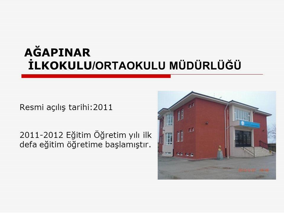 AĞAPINAR İLKOKULU /ORTAOKULU MÜDÜRLÜĞÜ Resmi açılış tarihi:2011 2011-2012 Eğitim Öğretim yılı ilk defa eğitim öğretime başlamıştır.
