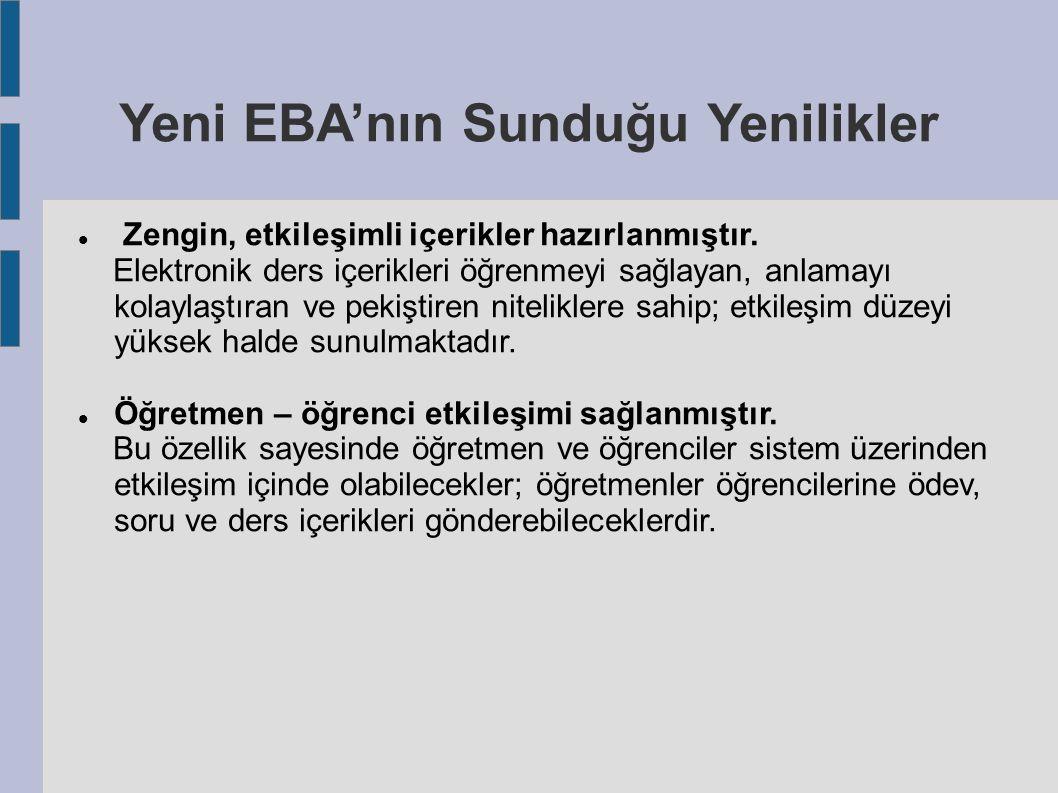 Yeni EBA'nın Sunduğu Yenilikler Zengin, etkileşimli içerikler hazırlanmıştır.