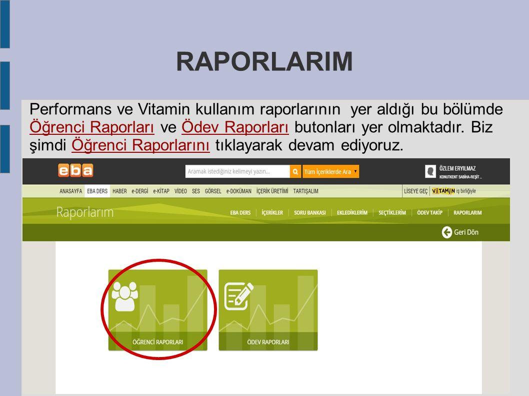 RAPORLARIM Performans ve Vitamin kullanım raporlarının yer aldığı bu bölümde Öğrenci Raporları ve Ödev Raporları butonları yer olmaktadır.