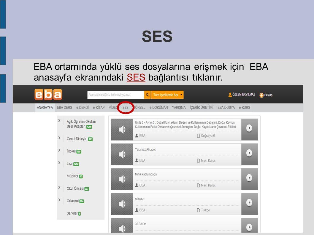 SES EBA ortamında yüklü ses dosyalarına erişmek için EBA anasayfa ekranındaki SES bağlantısı tıklanır.