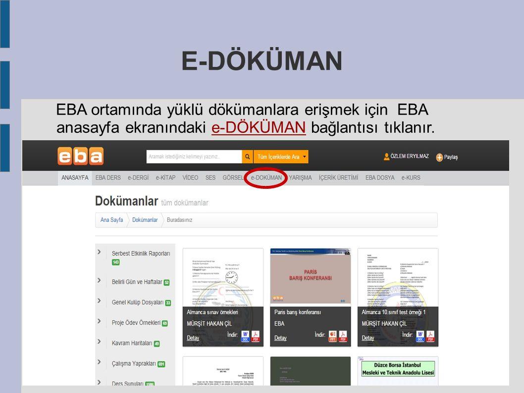 E-DÖKÜMAN EBA ortamında yüklü dökümanlara erişmek için EBA anasayfa ekranındaki e-DÖKÜMAN bağlantısı tıklanır.