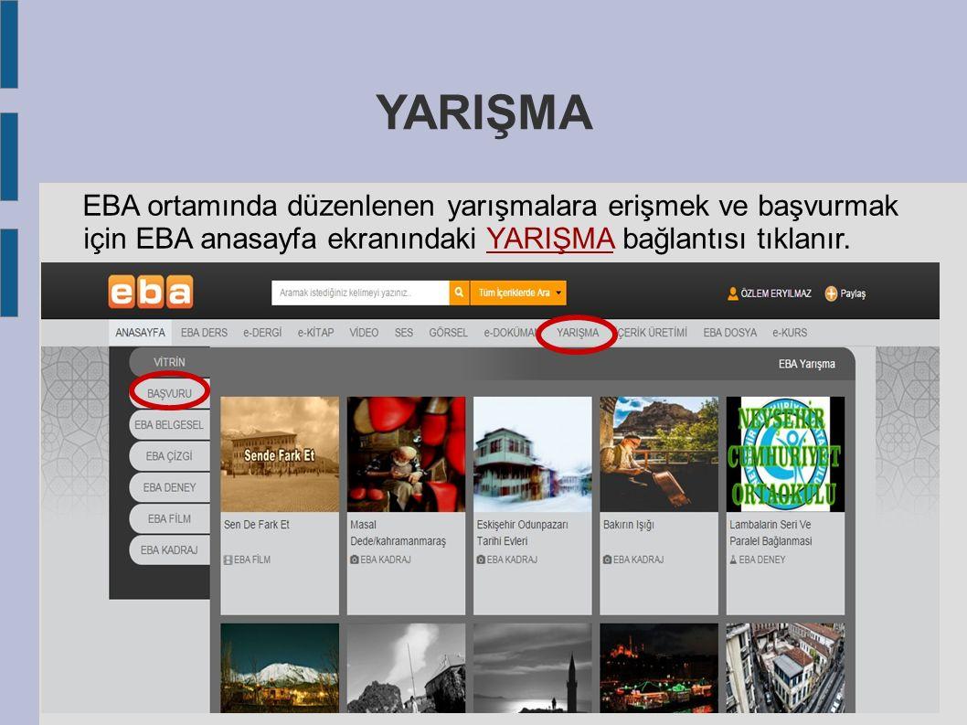 YARIŞMA EBA ortamında düzenlenen yarışmalara erişmek ve başvurmak için EBA anasayfa ekranındaki YARIŞMA bağlantısı tıklanır.