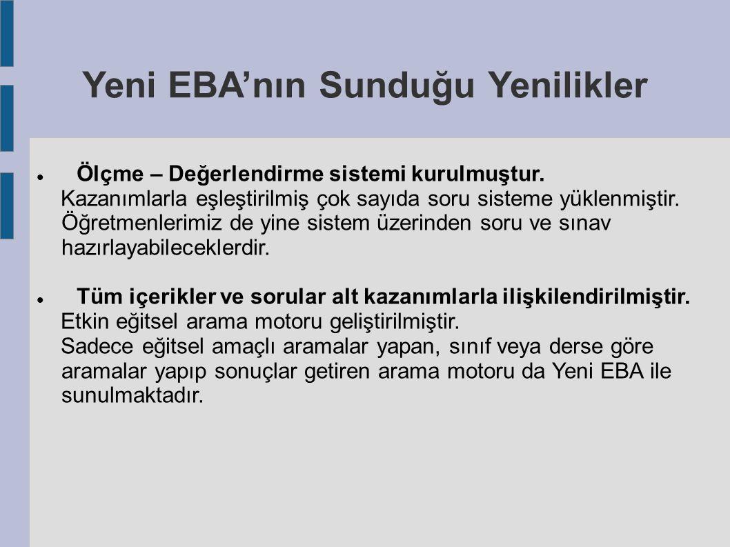 Yeni EBA'nın Sunduğu Yenilikler Ölçme – Değerlendirme sistemi kurulmuştur.