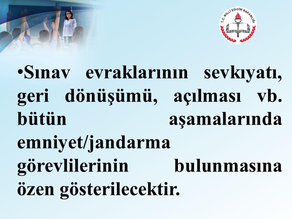 Sınav evraklarının sevkıyatı, geri dönüşümü, açılması vb.