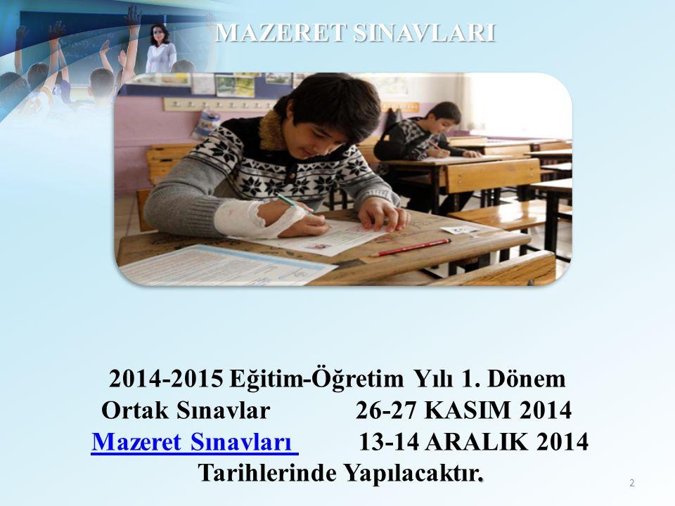 MAZERET SINAVLARI 2 2014-2015 Eğitim-Öğretim Yılı 1. Dönem Ortak Sınavlar 26-27 KASIM 2014 Mazeret Sınavları 13-14 ARALIK 2014Mazeret Sınavları. Tarih