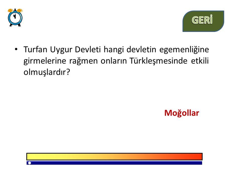 Turfan Uygur Devleti hangi devletin egemenliğine girmelerine rağmen onların Türkleşmesinde etkili olmuşlardır.