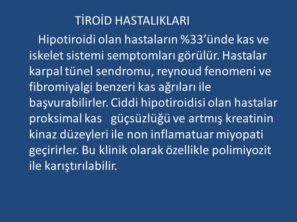 Benzer olarak miks ödemli hastalarda özellikle dizlerde olmak üzere büyük eklemlerde noninflamatuvar sinovyal sıvı ve artmış viskosite ile karakterize asimetrik artropati gelişebilir.Hipotiroidinin kondrokalsiznoszis ile ilişkisi tartışmalıdır.