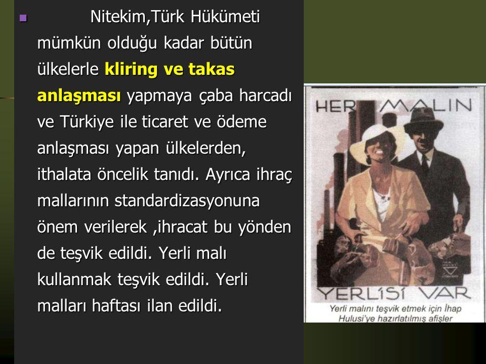 Türkiye'ye Etkileri Türkiye'ye Etkileri Türkiye 1929 bunalımı karşısında, kalkınmasını sağlayabilmek için ihracat ve ithalatını artırmak zorundaydı,Tü