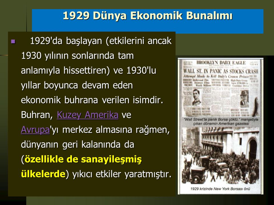 1929 DÜNYA EKONOMİK BUNALIMI 1929 DÜNYA EKONOMİK BUNALIMI