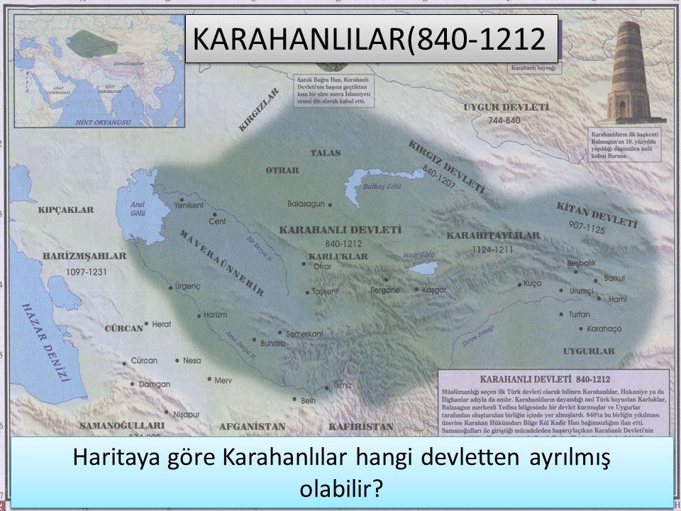 KARAHANLILAR(840-1212 Haritaya göre Uygur devletinin yıkıldığı tarihte Kırgızlar ve Karahanlılar kurulmuştur.