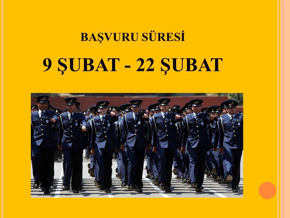 BAŞVURU SÜRESİ 9 ŞUBAT - 22 ŞUBAT