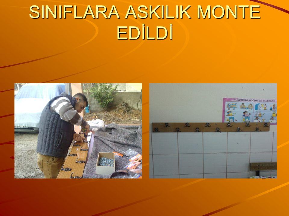SINIFLARA ASKILIK MONTE EDİLDİ