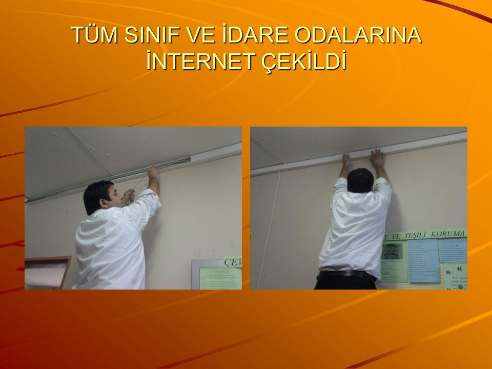 TÜM SINIF VE İDARE ODALARINA İNTERNET ÇEKİLDİ
