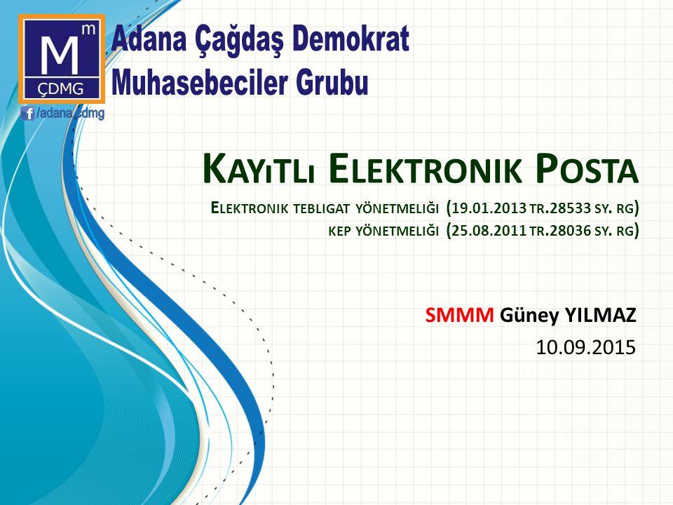 K AYıTLı E LEKTRONIK P OSTA E LEKTRONIK TEBLIGAT YÖNETMELIĞI ( 19.01.2013 TR.