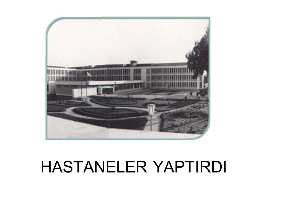 HASTANELER YAPTIRDI