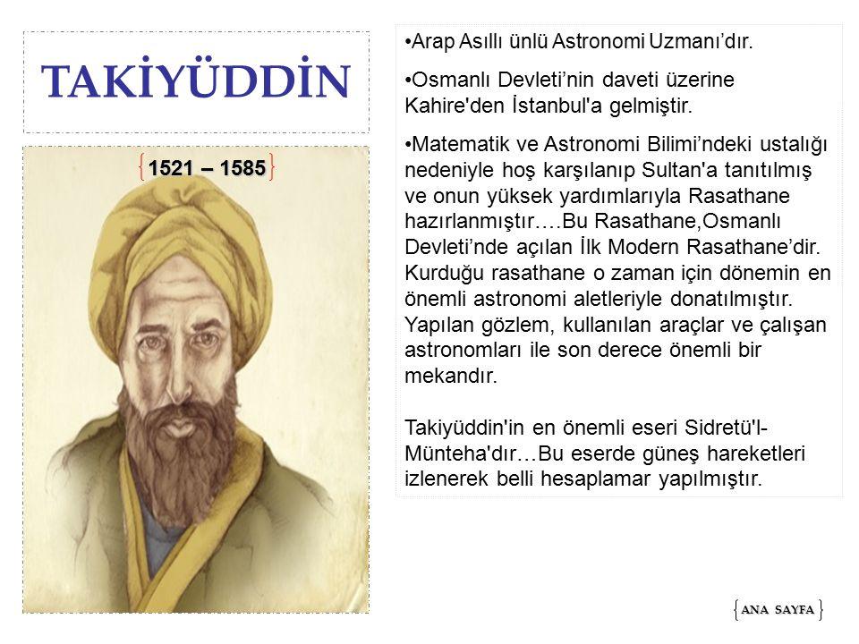 TAKİYÜDDİN Arap Asıllı ünlü Astronomi Uzmanı'dır.