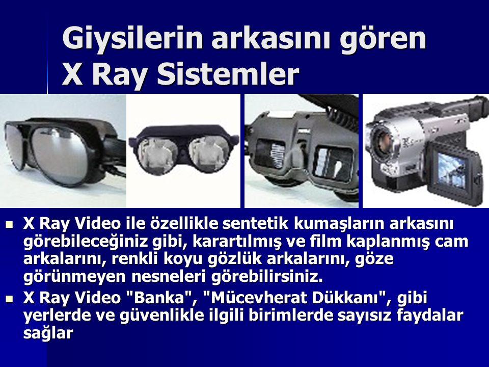 Giysilerin arkasını gören X Ray Sistemler X Ray Video ile özellikle sentetik kumaşların arkasını görebileceğiniz gibi, karartılmış ve film kaplanmış c