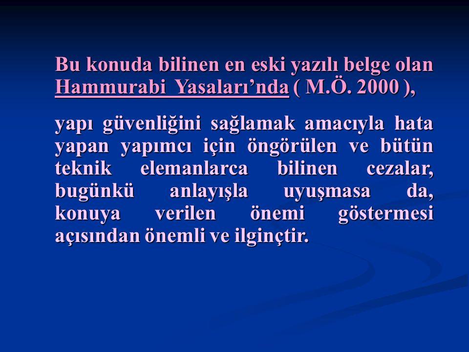 Bu konuda bilinen en eski yazılı belge olan Hammurabi Yasaları'nda ( M.Ö.