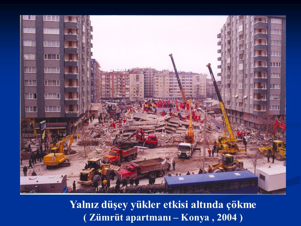 Yalnız düşey yükler etkisi altında çökme ( Zümrüt apartmanı – Konya, 2004 )