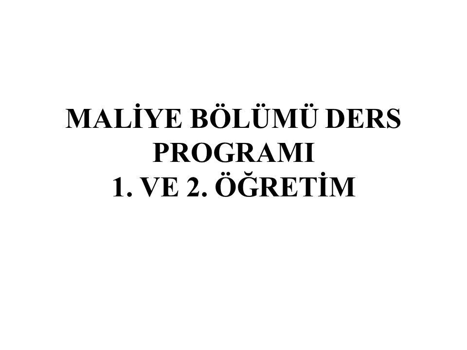 MALİYE BÖLÜMÜ DERS PROGRAMI 1. VE 2. ÖĞRETİM