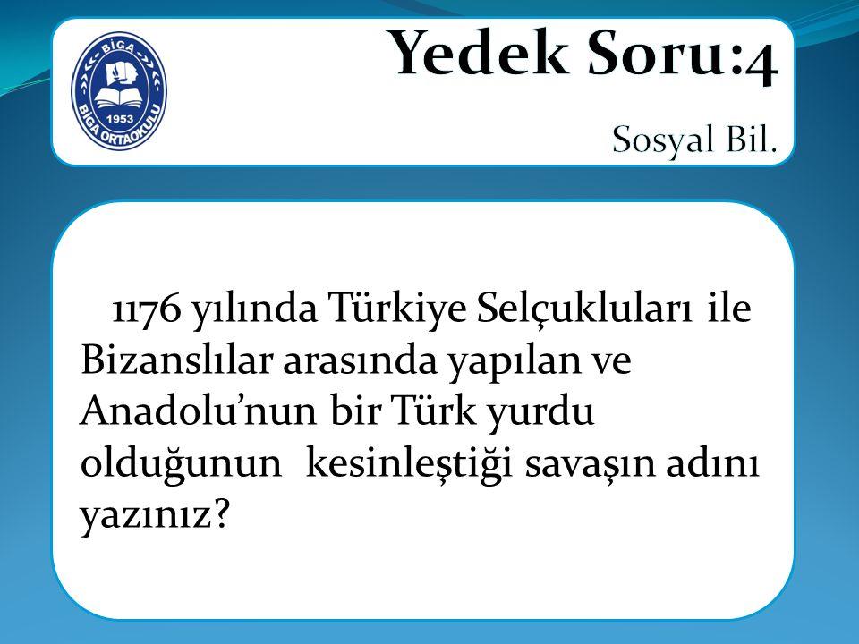 1176 yılında Türkiye Selçukluları ile Bizanslılar arasında yapılan ve Anadolu'nun bir Türk yurdu olduğunun kesinleştiği savaşın adını yazınız